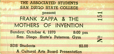 THE ASSOCIATED STUDENTS / SAN DIEGO STATE COLLEGE present FRANK ZAPPA & THE MOTHERS OF INVENTION / Sunday, October 4, 1970 8:00pm / San Diego State's Peterson Gym / SDS Students  $2.00 / A Cultural Arts Board Presentation No. 151