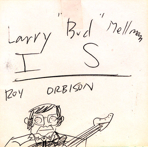 "Larry ""Bud"" Melman IS Roy Orbison, 1987"