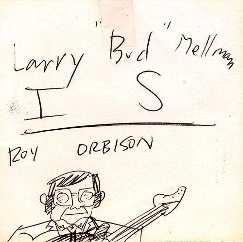 "Larry ""Bud"" Melman IS Roy Orbison, 1987"
