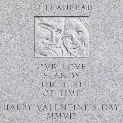 to leahpeah - our love stands the test of time - happy valentine's day, 2007