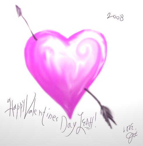 Happy Valentine's Day Leah, 2008