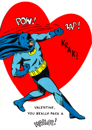 Valentine, you really pack a wallop!